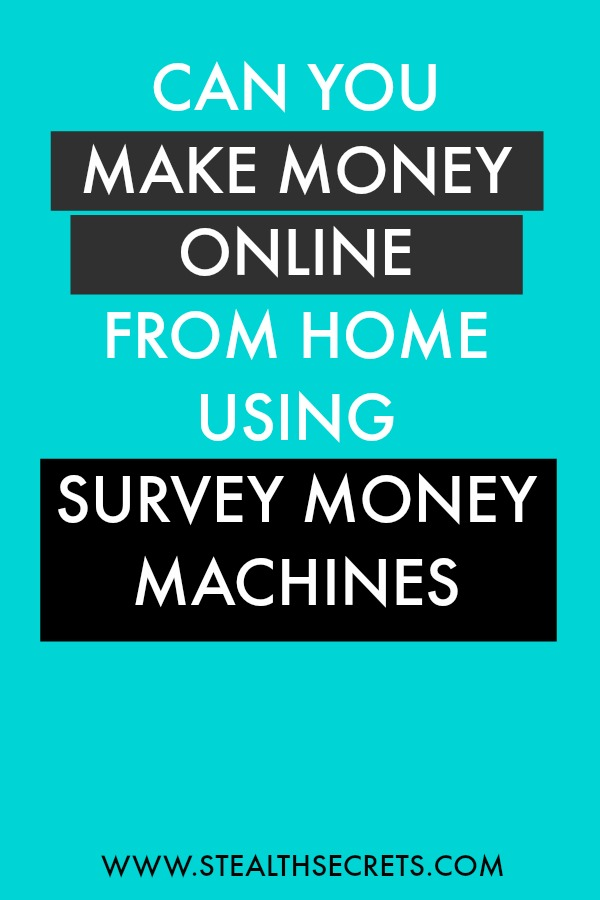 Can you make money with Survey Money Machines. Learn some of the best ways to make money from home. If you're looking for at home jobs no experience gig, then we have seen them all. We review the best work at home jobs that will enable you to earn extra money from home. Legitimate work from home jobs can be hard to find, but with our guidance, we show you how to make extra money at home. We give you fast money making ideas, extra income ideas on the best work from home jobs.
