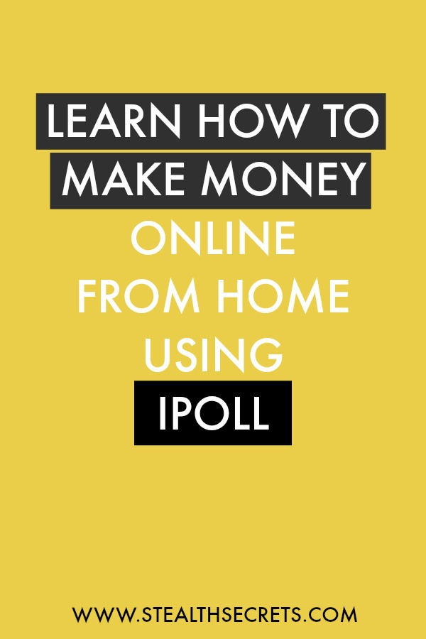 Can you make money with Ipoll. Learn some of the best ways to make money from home. If you're looking for at home jobs no experience gig, then we have seen them all. We review the best work at home jobs that will enable you to earn extra money from home. Legitimate work from home jobs can be hard to find, but with our guidance, we show you how to make extra money at home. We give you fast money making ideas, extra income ideas on the best work from home jobs.