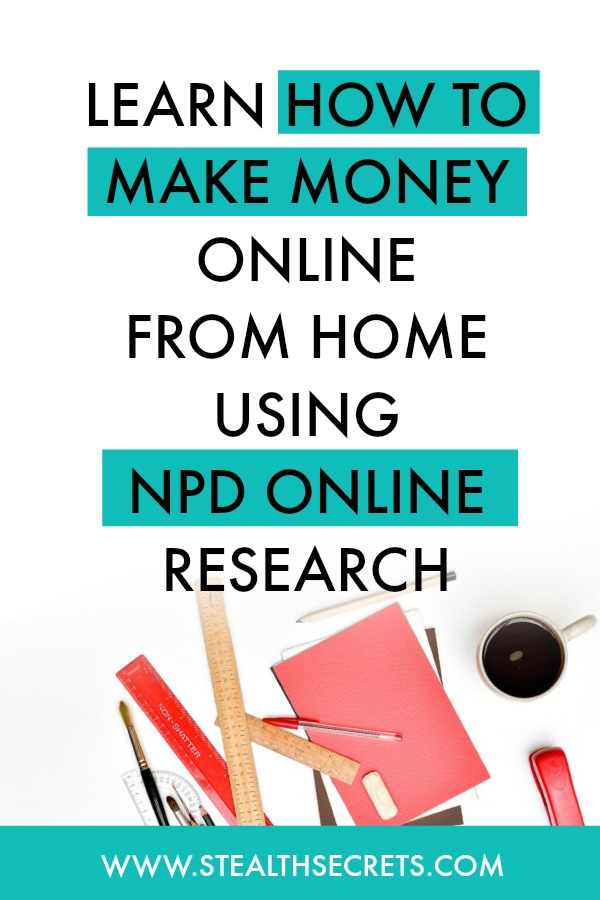 Can you make money with Npd Online Research. Learn some of the best ways to make money from home. If you're looking for at home jobs no experience gig, then we have seen them all. We review the best work at home jobs that will enable you to earn extra money from home. Legitimate work from home jobs can be hard to find, but with our guidance, we show you how to make extra money at home. We give you fast money making ideas, extra income ideas on the best work from home jobs.