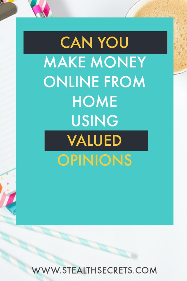 Can you make money with Valued Opinions. Learn some of the best ways to make money from home. If you're looking for at home jobs no experience gig, then we have seen them all. We review the best work at home jobs that will enable you to earn extra money from home. Legitimate work from home jobs can be hard to find, but with our guidance, we show you how to make extra money at home. We give you fast money making ideas, extra income ideas on the best work from home jobs.
