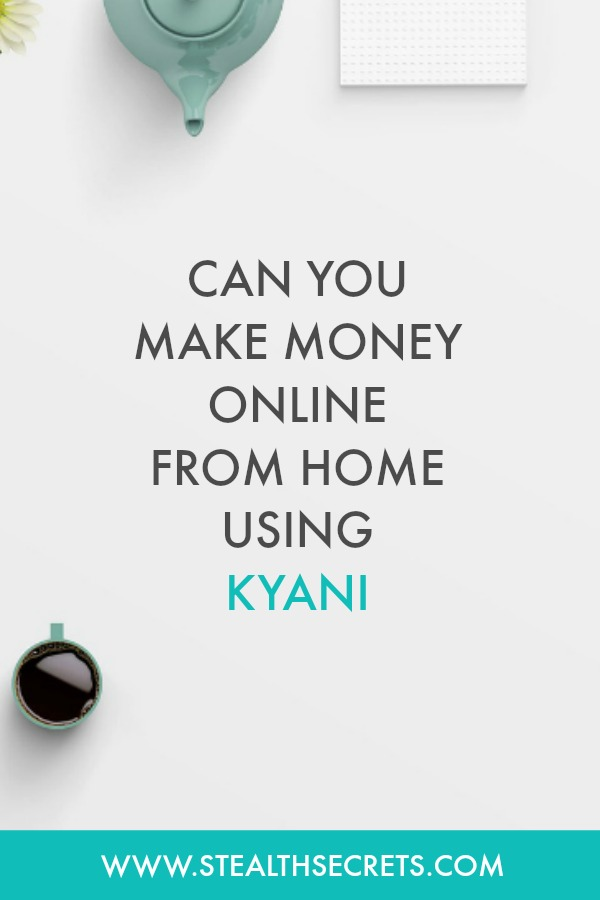 Can you make money with Kyani. Learn some of the best ways to make money from home. If you're looking for at home jobs no experience gig, then we have seen them all. We review the best work at home jobs that will enable you to earn extra money from home. Legitimate work from home jobs can be hard to find, but with our guidance, we show you how to make extra money at home. We give you fast money making ideas, extra income ideas on the best work from home jobs.
