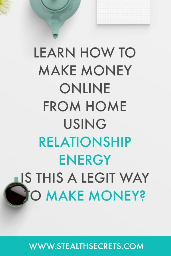 Learn how to make money online from home using relationship energy. Is this a legit way to make money from home? Click here to learn more.