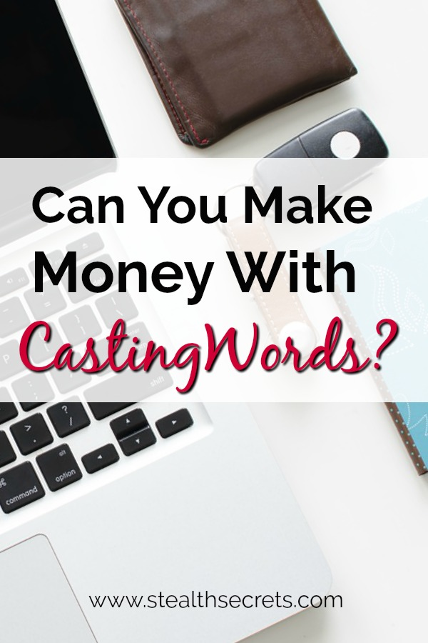 Can you make money with CastingWords? Click here to learn more.