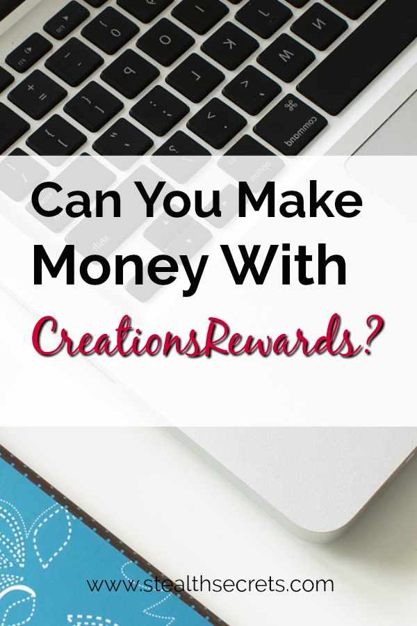 Can you make money with CreationsRewards? Click here to learn more.
