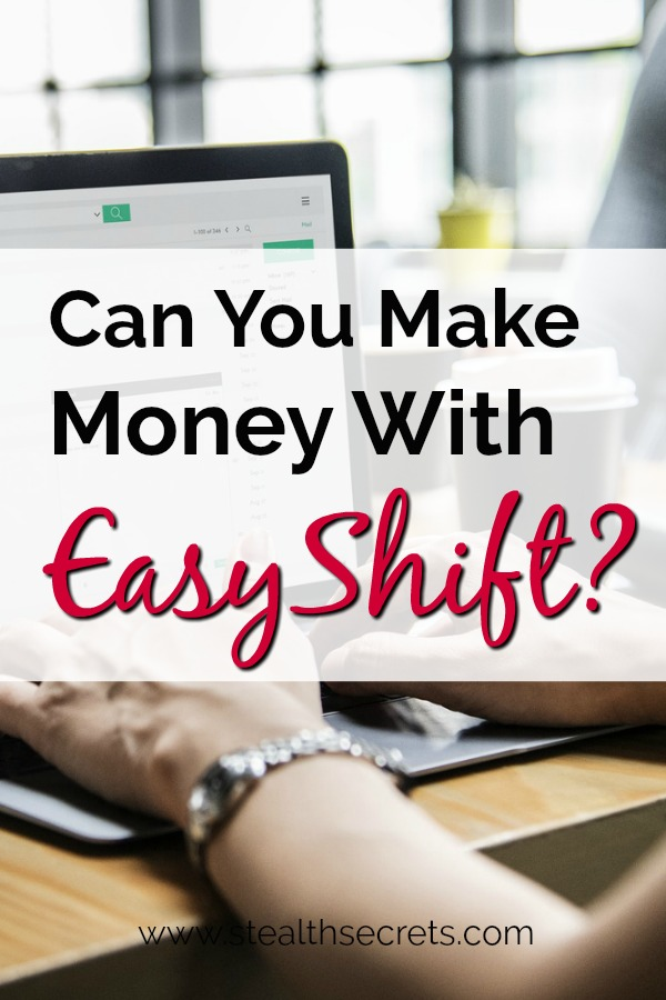 Can you make money with Easy Shift? Click here to learn more.