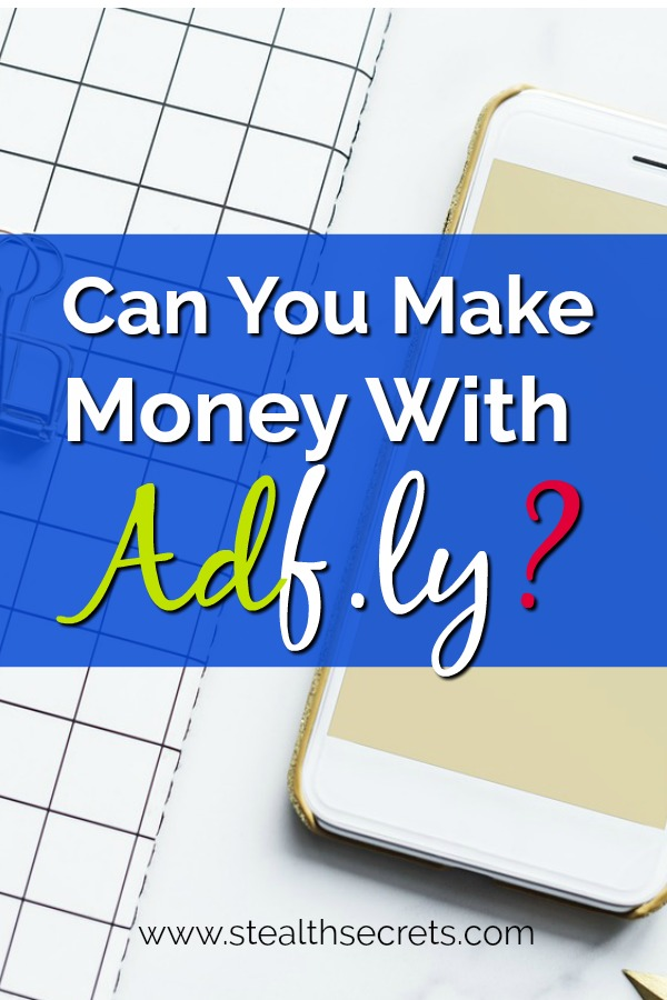 Can you make money with Adf.ly? Click here to learn more.