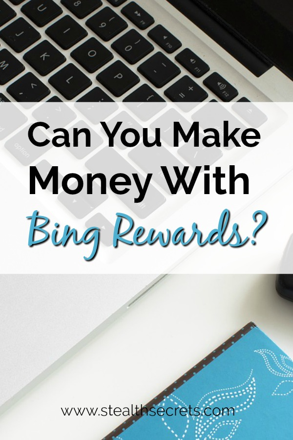Can you make money with Bing Rewards? Click here to learn more.