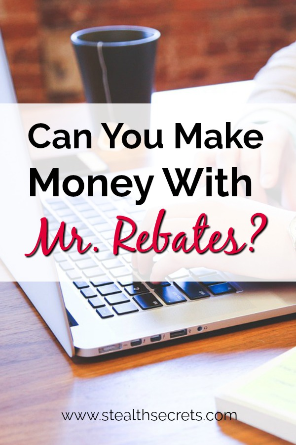 Can you make money with Mr Rebates? Click here to learn more.