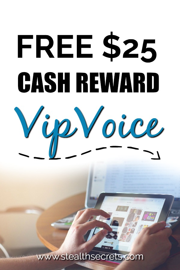 Did you know that you can earn $25 simply by becoming a part of an online survey company called Vip Voice? You can get paid to fill in online surveys. It's an easy way to make money, but may require a bit of time.