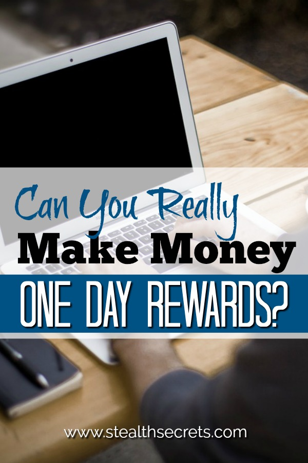 Can you really make money using One Day Rewards? Click here to learn more about One Day rewards.