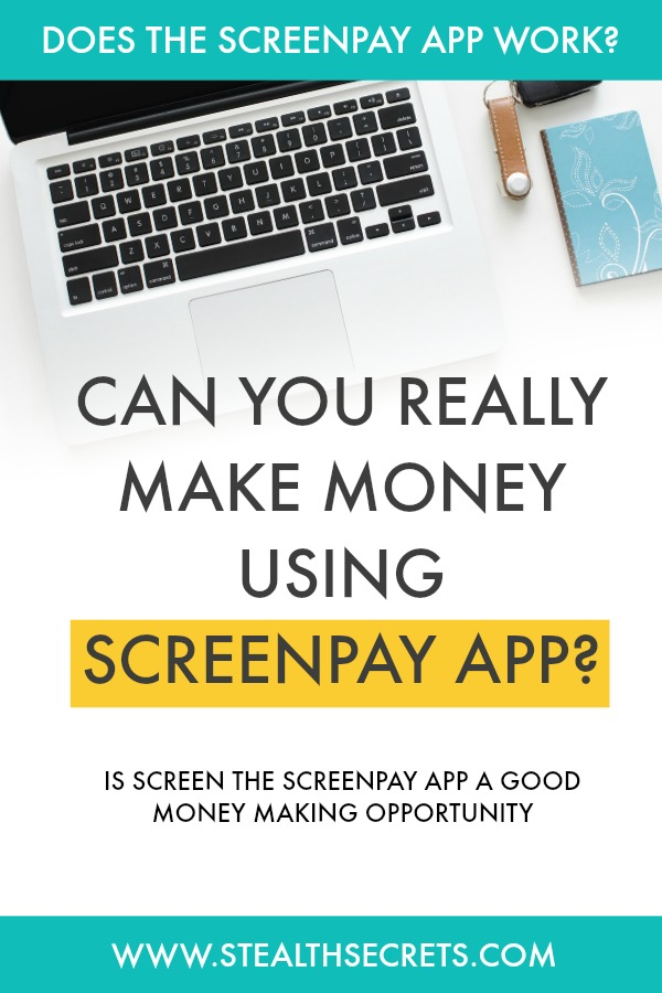 Can you really make money using the ScreenPay App? Is it a good way to make money? Or a complete waste of time.