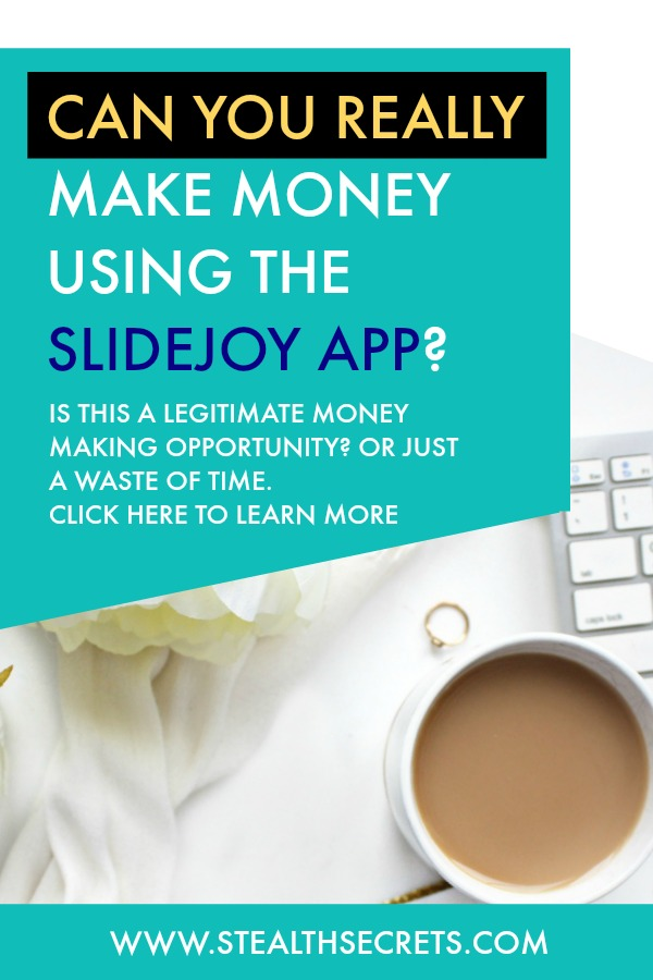 Can you really make money using the SlideJoy App? Is it a legit way to make money or a complete waste of time?