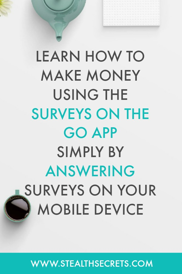 Learn how to make money using the Surveys On The Go App. Simply answer surveys on your mobile device. Click here to learn more.