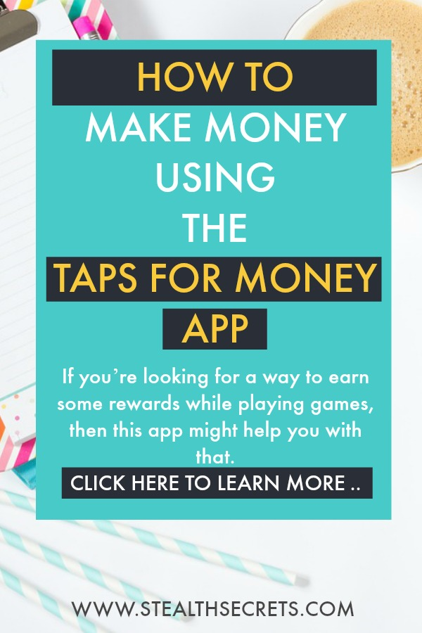 Learn how to make money using the Taps For Money App. Did you know that you can make money simply by playing a game on your molbile device? Click here to learn more.