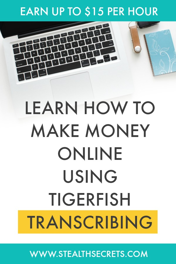 Learn how to make money online from home using TigerFish Transcribing. If you're looking for a transcibing job then this could be a good program to get invoved in. Earn up to $15 per hour as a transcriber. Click here to learn more.